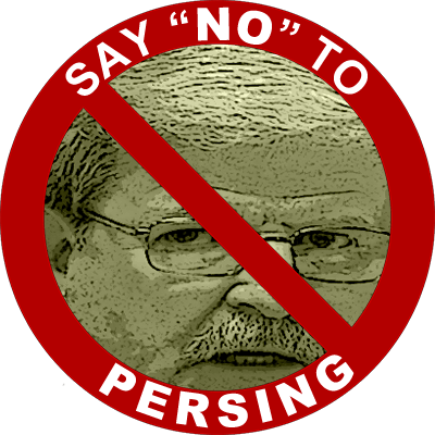 Say NO to Persing!