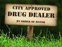 City approved drug dealer - by order of mayor